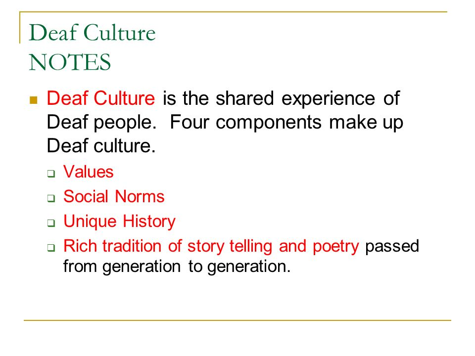 an analysis of the unique culture the deaf culture Read an article about deaf pride written by a deaf person  deafness is a disability which is so unique, its very nature causes a culture to emerge from it.
