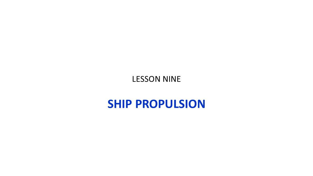 LESSON NINE SHIP PROPULSION