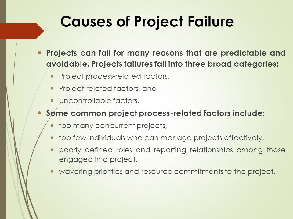 causes of project failure Common causes of project failure nao/ogc list of common causes of project failure 1 lack of clear link between the project and the organisation's key.