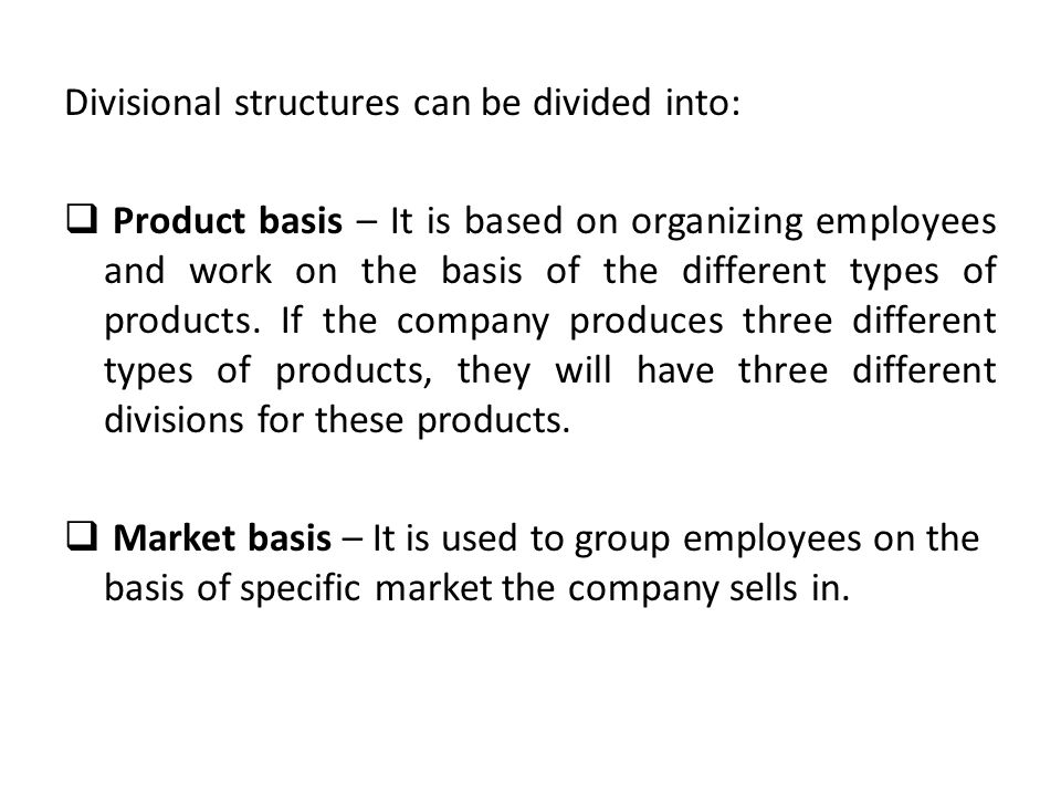 Divisional structures can be divided into: