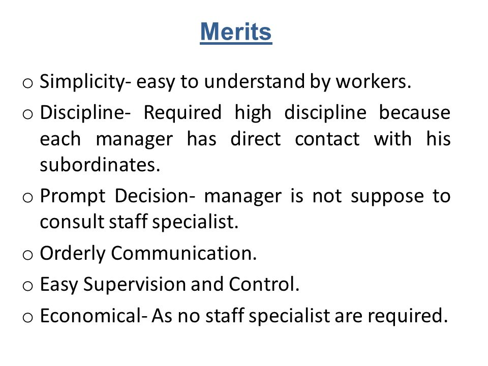 Merits Simplicity- easy to understand by workers.