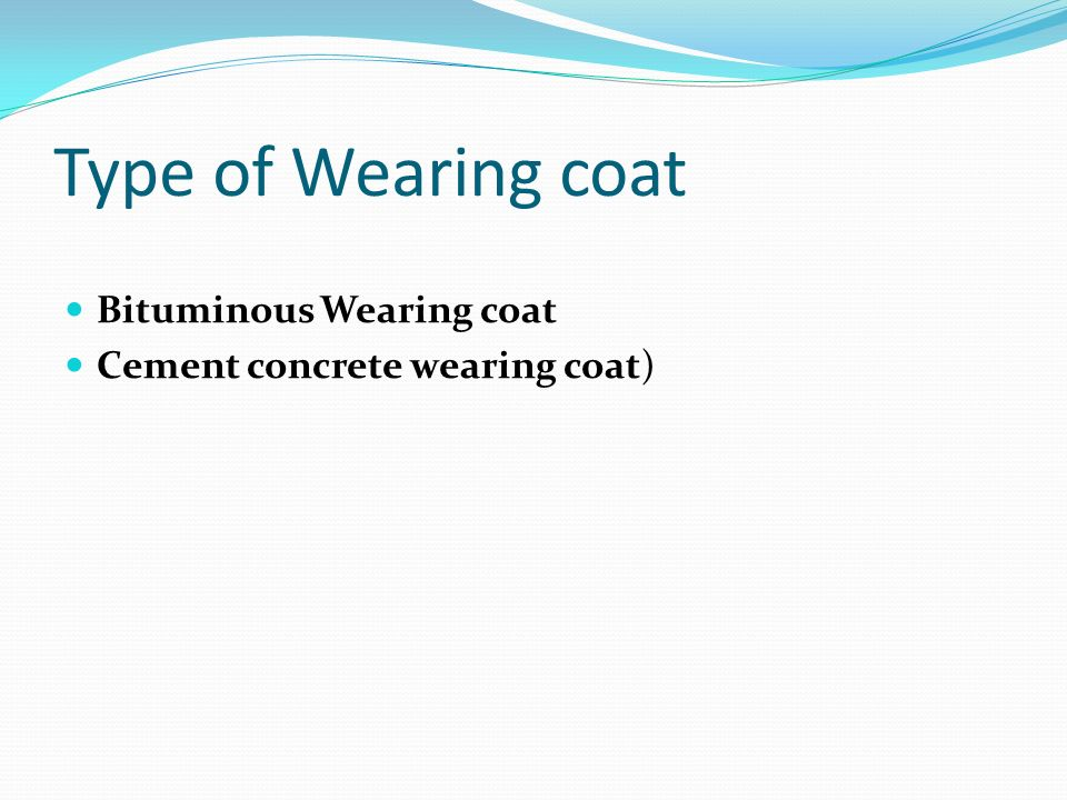Type of Wearing coat Bituminous Wearing coat