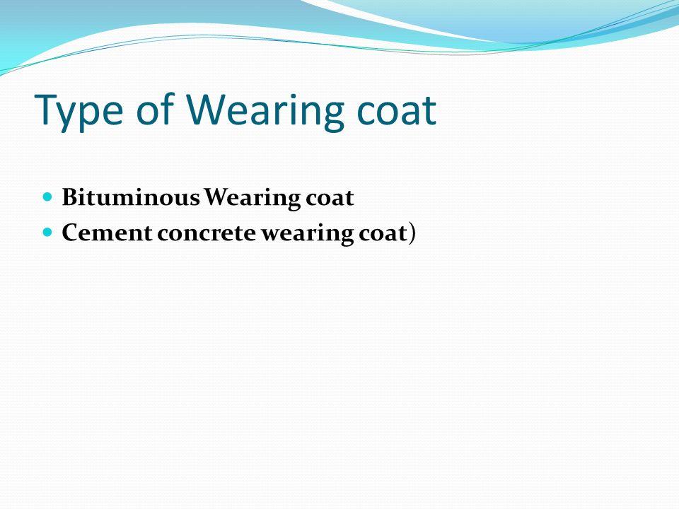 Type of Wearing coat Bituminous Wearing coat
