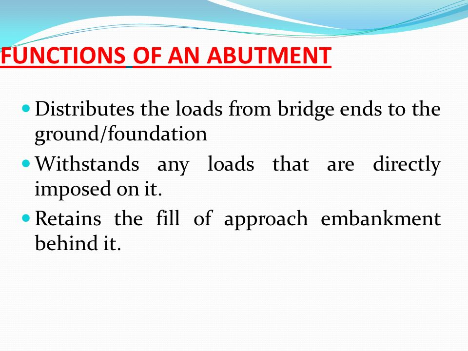 FUNCTIONS OF AN ABUTMENT