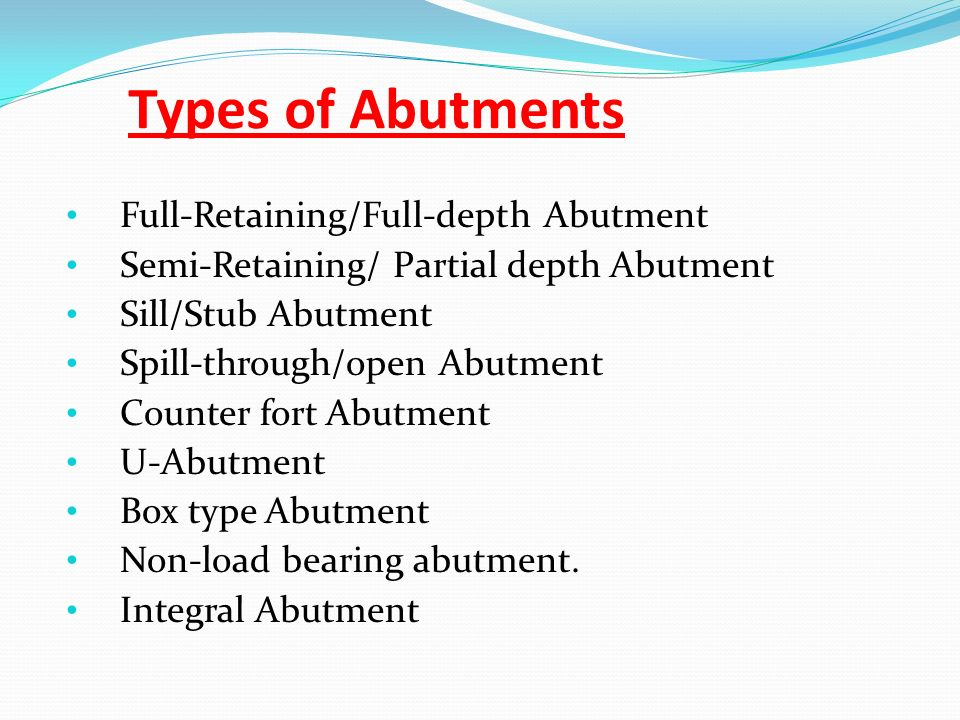 Types of Abutments Full-Retaining/Full-depth Abutment