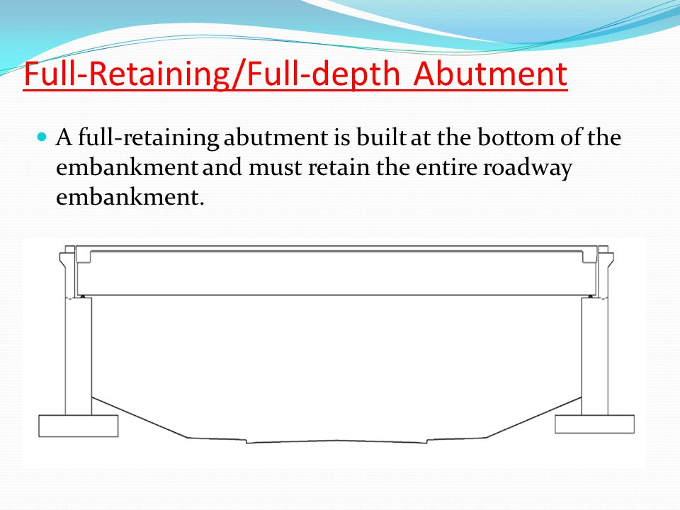 Full-Retaining/Full-depth Abutment