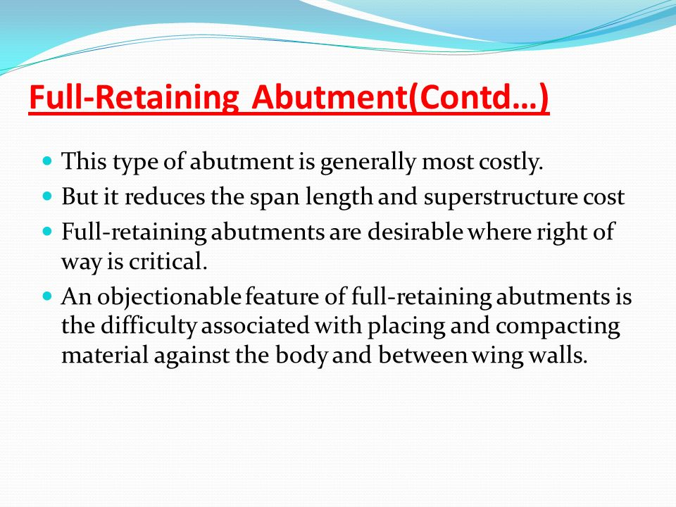 Full-Retaining Abutment(Contd…)