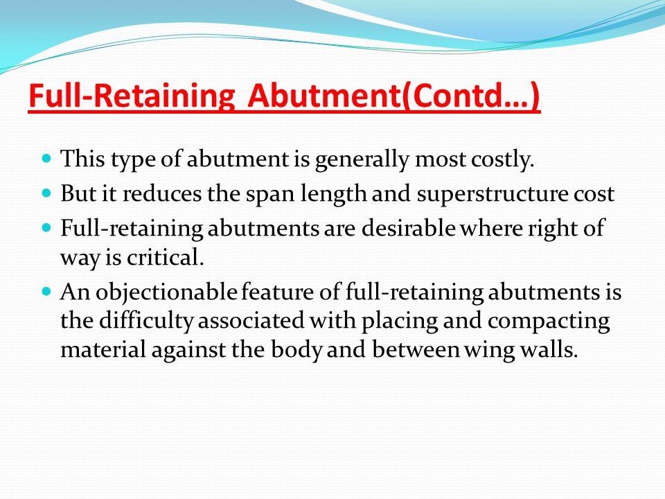 Full-Retaining Abutment(Contd…)