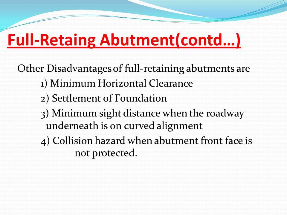Full-Retaing Abutment(contd…)