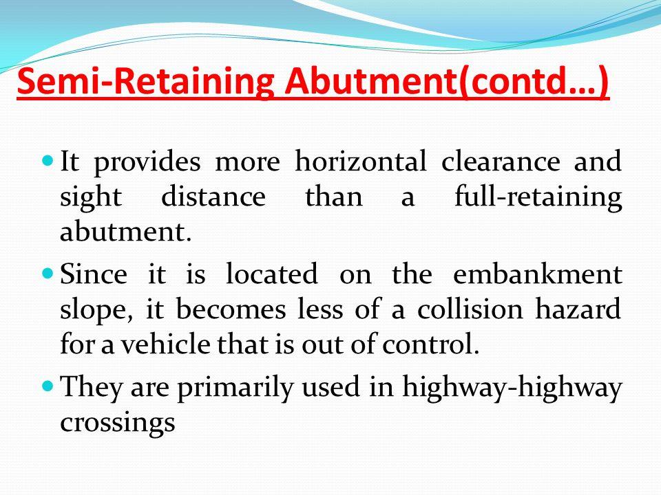 Semi-Retaining Abutment(contd…)