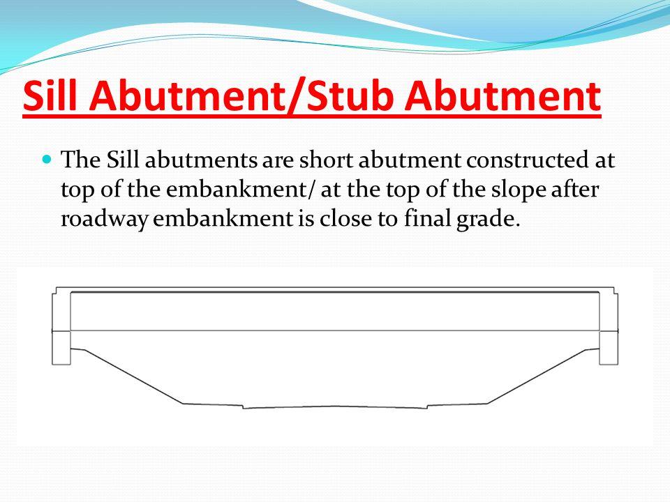 Sill Abutment/Stub Abutment