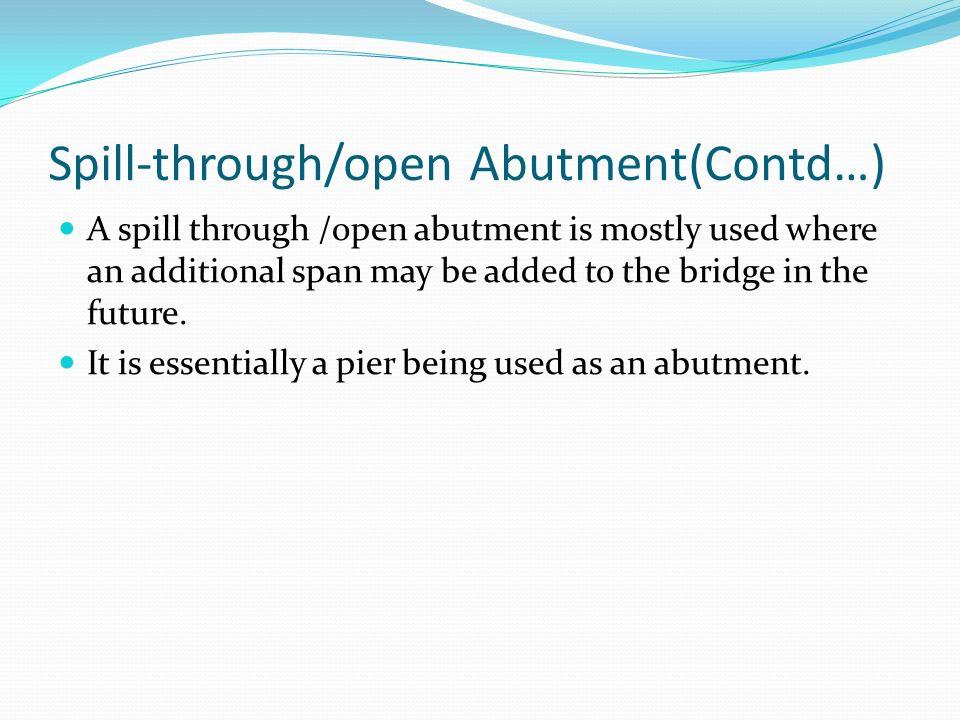 Spill-through/open Abutment(Contd…)