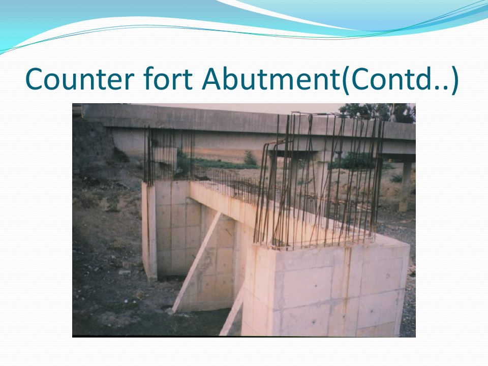 Counter fort Abutment(Contd..)