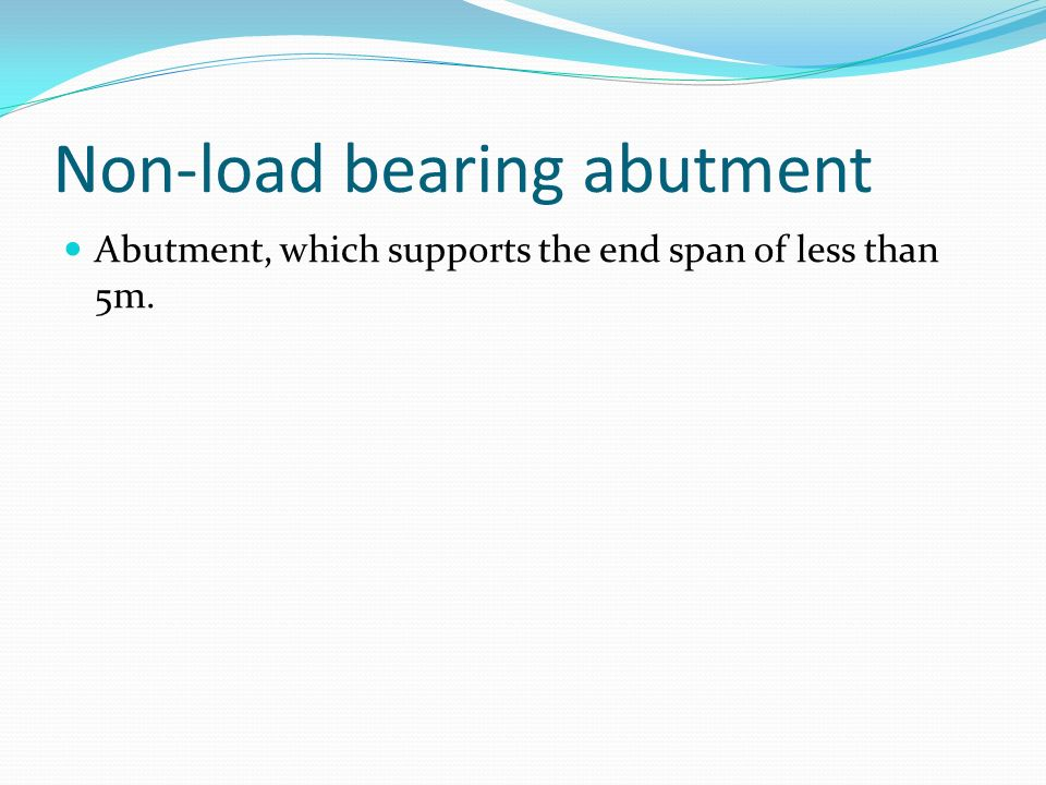 Non-load bearing abutment