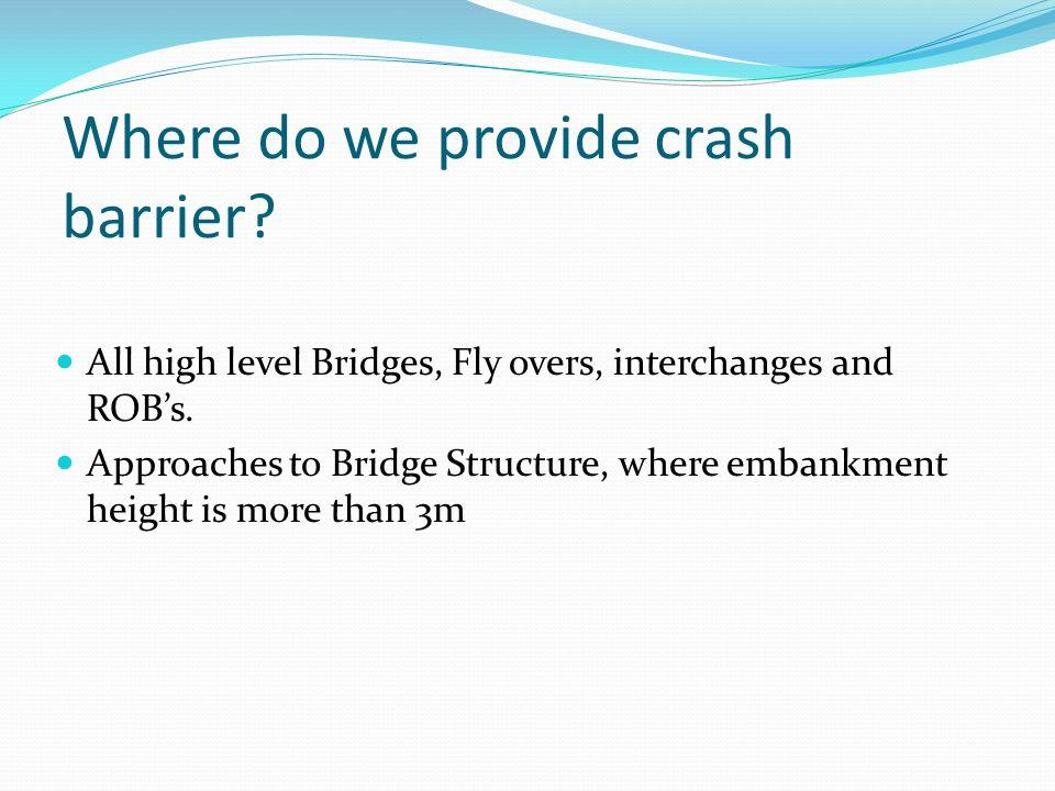 Where do we provide crash barrier