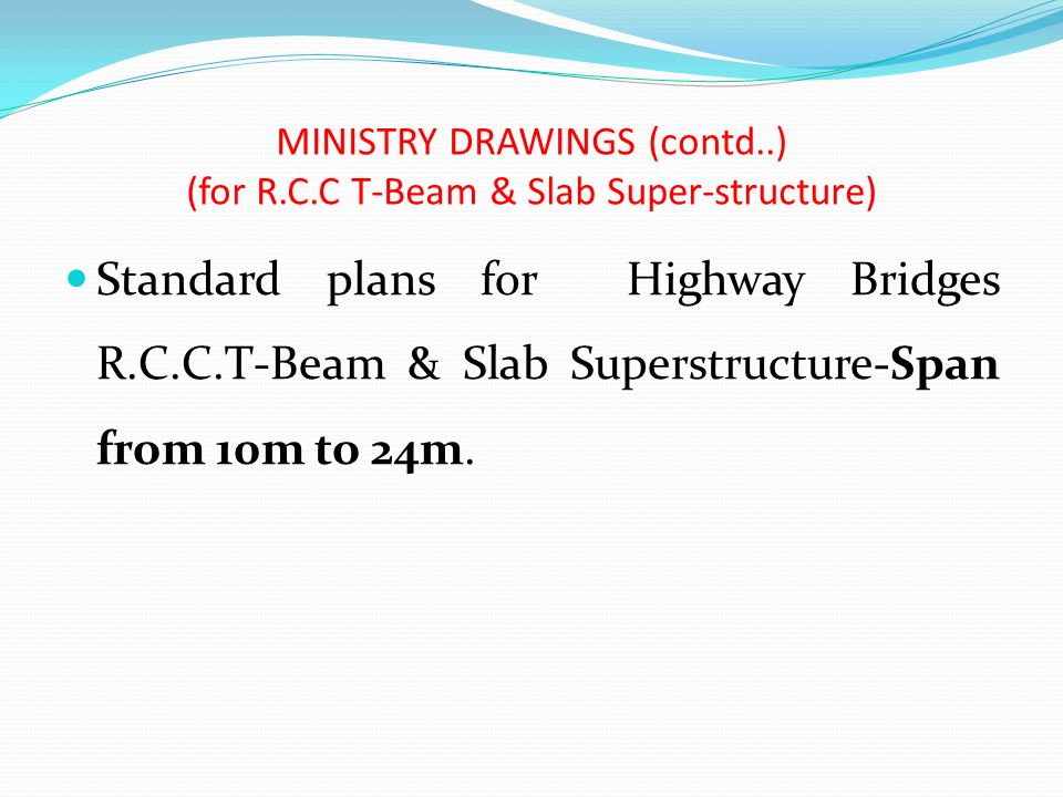 MINISTRY DRAWINGS (contd..) (for R.C.C T-Beam & Slab Super-structure)