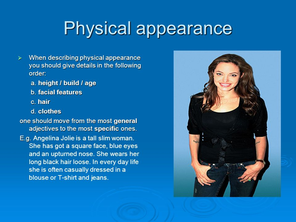 human physical appearance and outer beauty We care a lot about our physical appearance in 2008, americans spent over 200 billion dollars on their physical appearance even though they were going t.