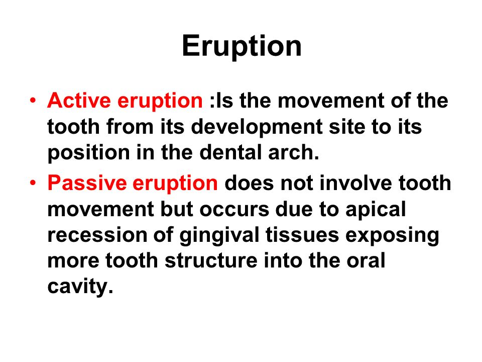 eruption of teeth tooth eruption is defined as the