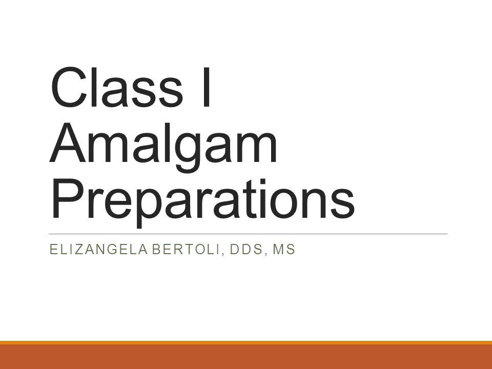 Class I Amalgam Preparations
