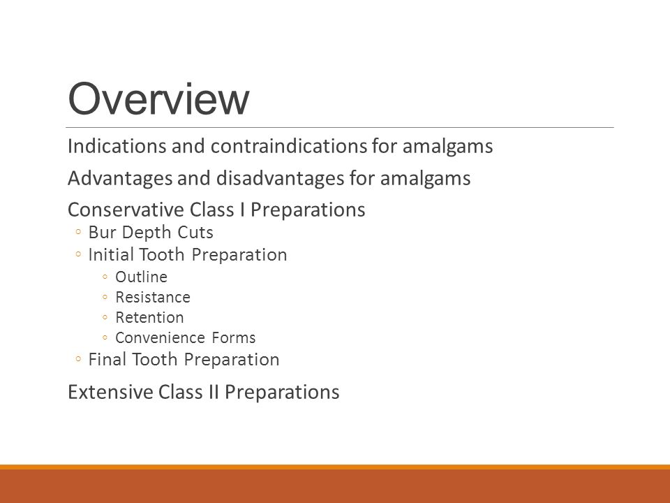 Overview Indications and contraindications for amalgams