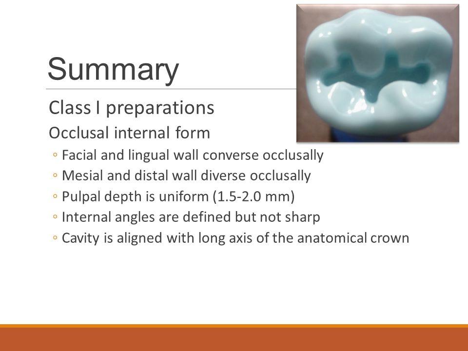 Summary Class I preparations Occlusal internal form