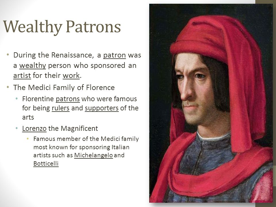 patronage during the italian renaissance Historians debate how easy it was to move between these groups during the italian renaissance wealth as important to the renaissance, as art patronage relies on.