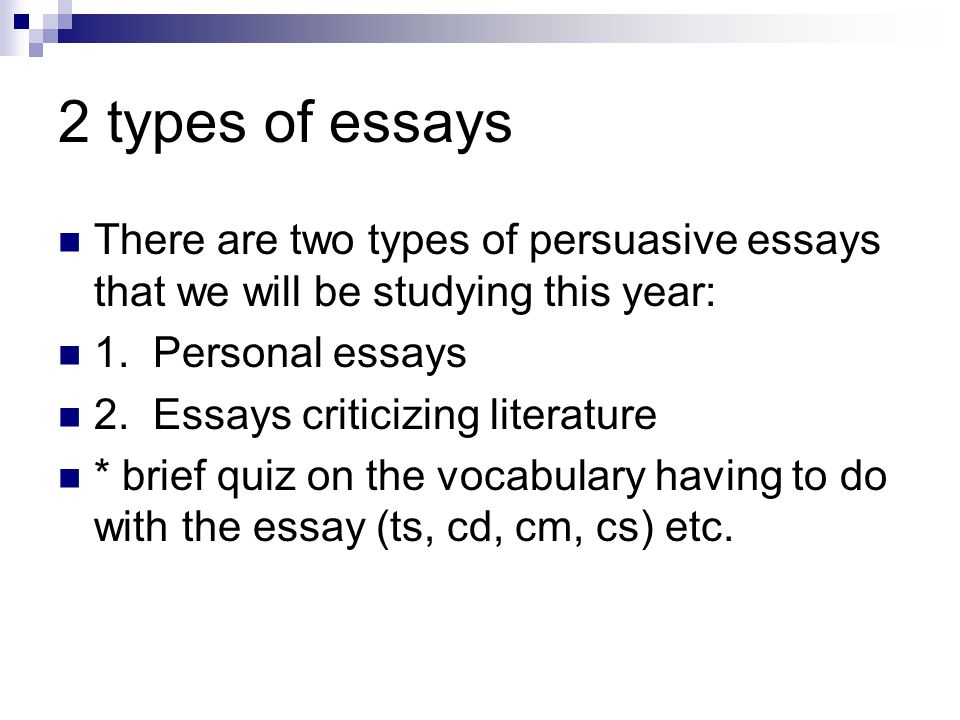 the four paragraph essay ppt video online  2 types of essays there are two types of persuasive essays that we will be studying
