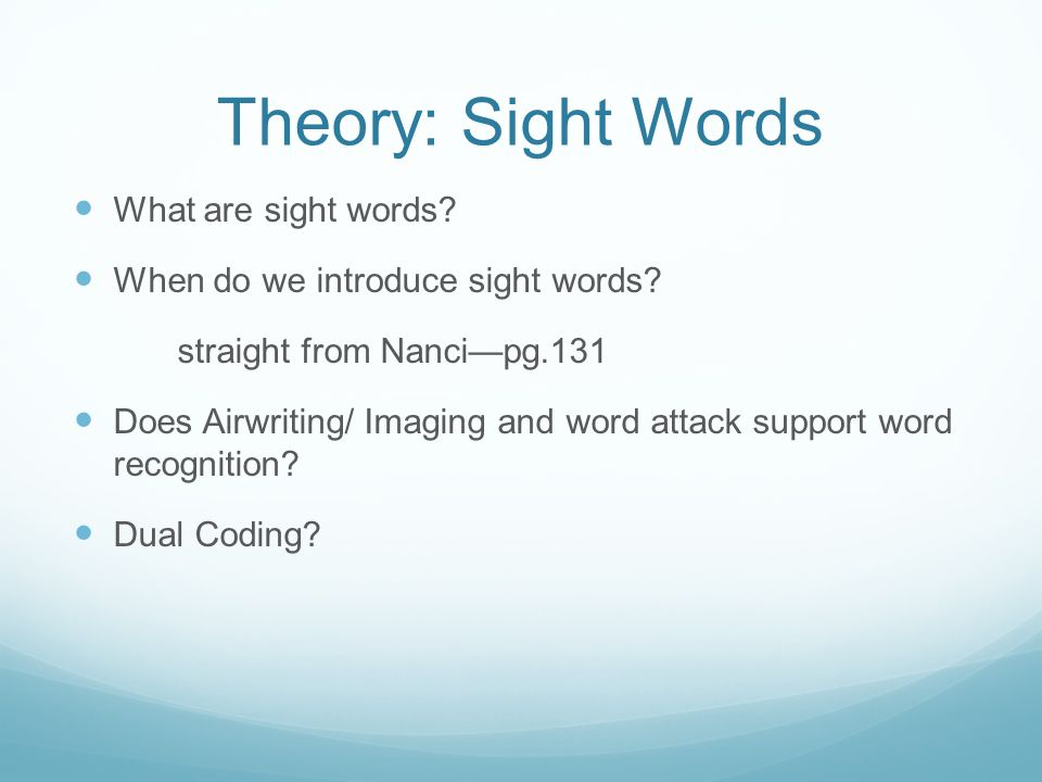 Theory: Sight Words What are sight words