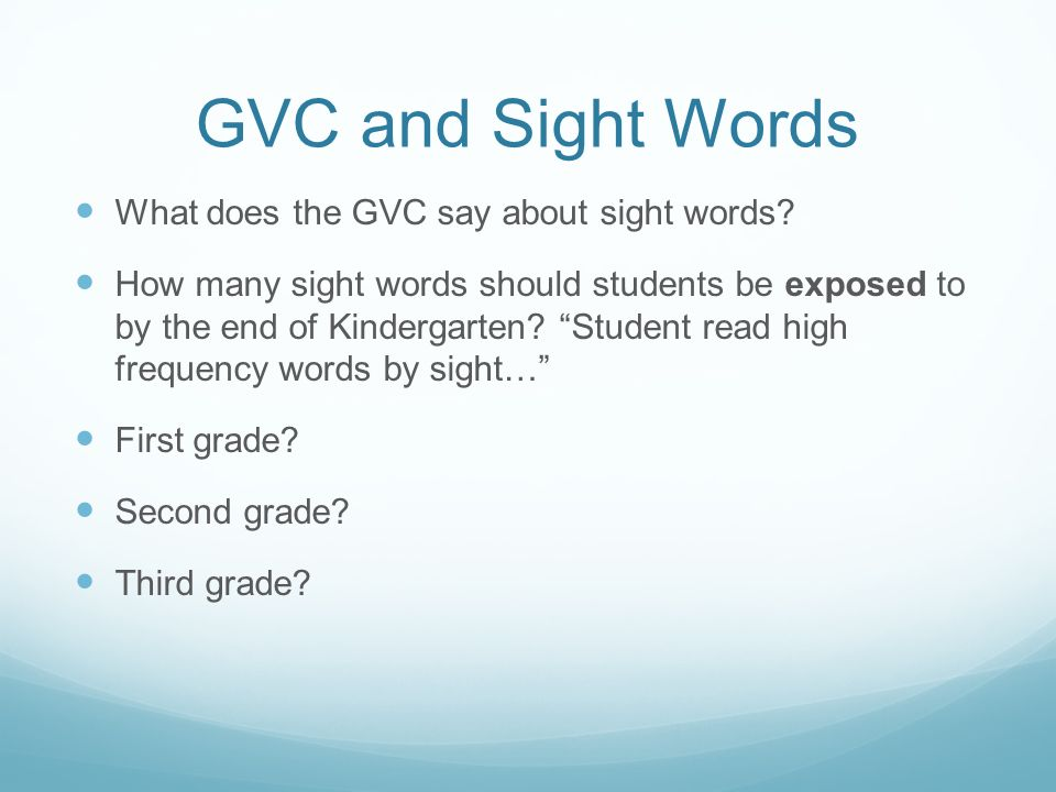 GVC and Sight Words What does the GVC say about sight words