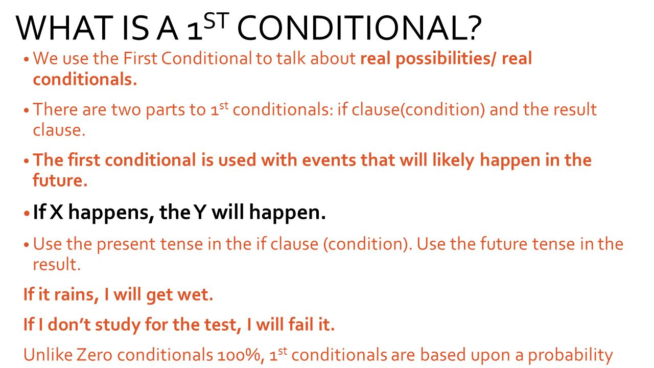 WHAT IS A 1ST CONDITIONAL