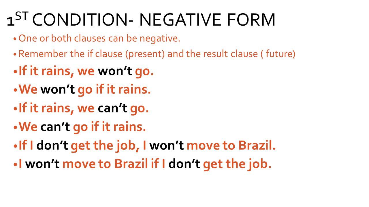 1ST CONDITION- NEGATIVE FORM