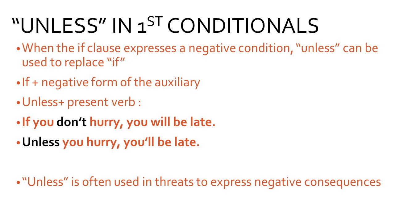 UNLESS IN 1ST CONDITIONALS