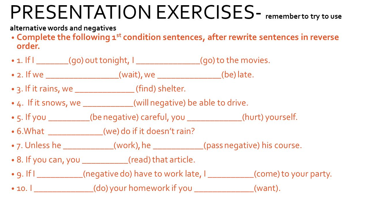 PRESENTATION EXERCISES- remember to try to use alternative words and negatives