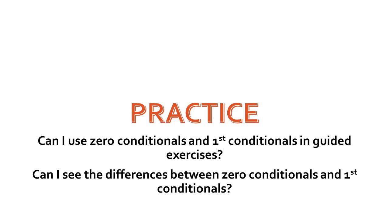 Can I use zero conditionals and 1st conditionals in guided exercises