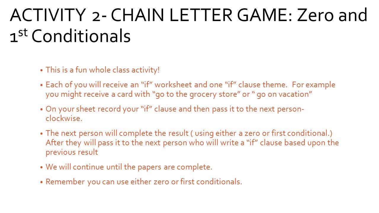 ACTIVITY 2- CHAIN LETTER GAME: Zero and 1st Conditionals