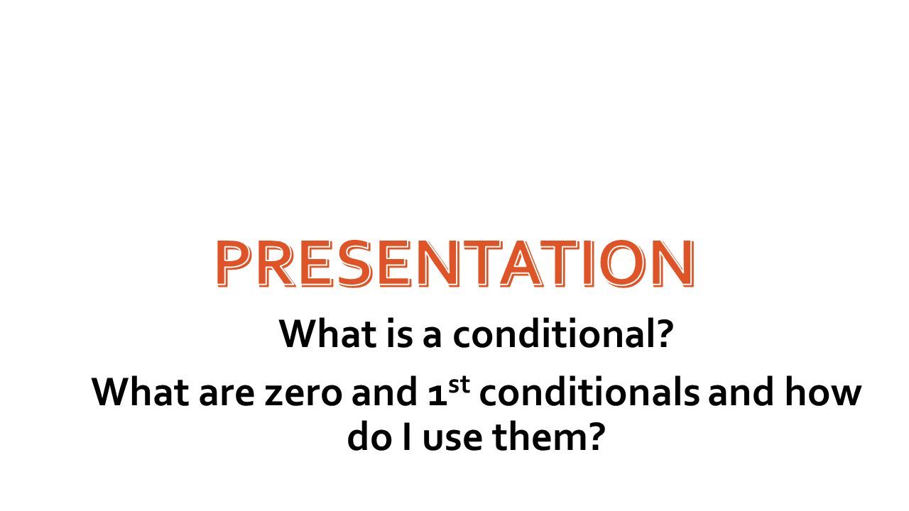 What are zero and 1st conditionals and how do I use them