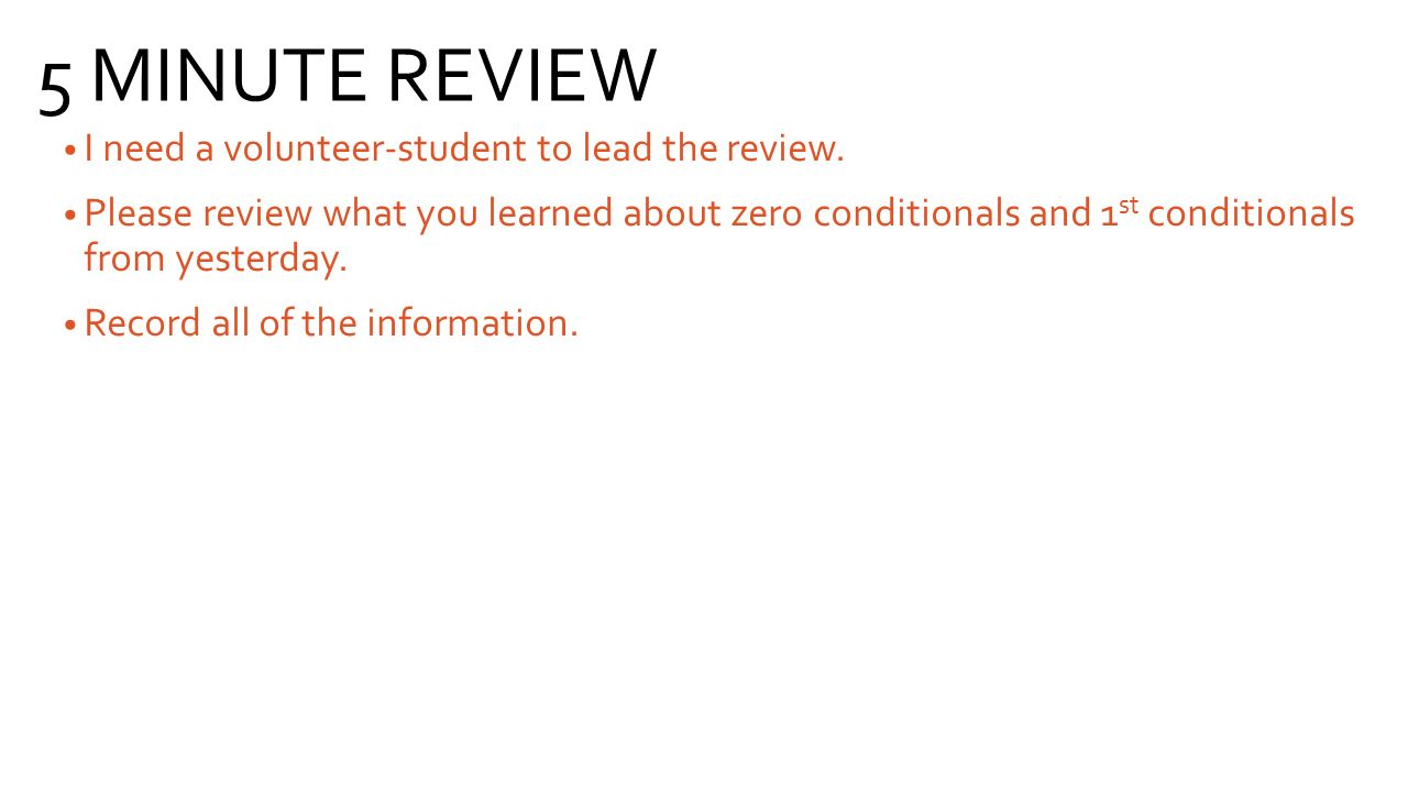 5 MINUTE REVIEW I need a volunteer-student to lead the review.