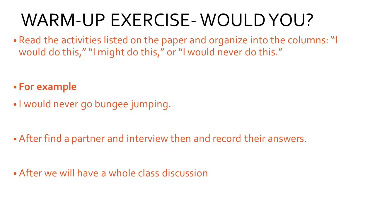 WARM-UP EXERCISE- WOULD YOU