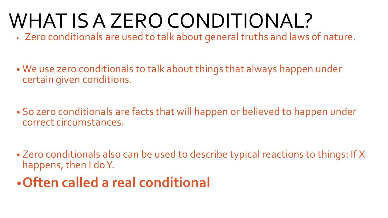 WHAT IS A ZERO CONDITIONAL