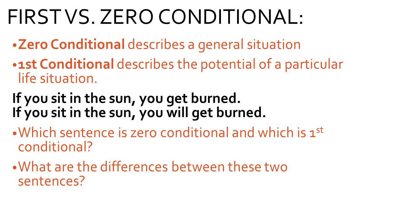 FIRST VS. ZERO CONDITIONAL: