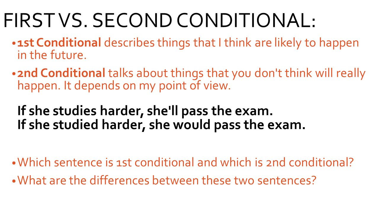 FIRST VS. SECOND CONDITIONAL: