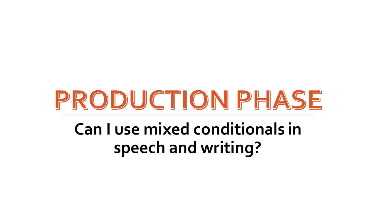 Can I use mixed conditionals in speech and writing