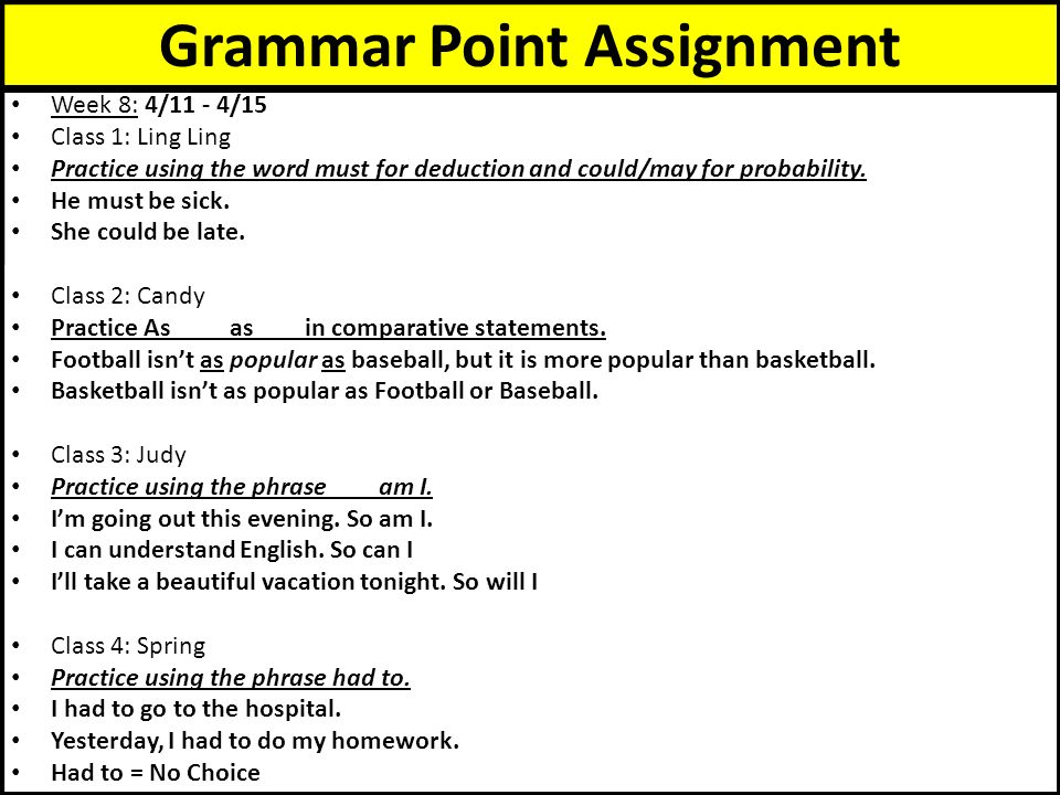 a grammar assignment for english class Statement of mission and course goals recent research into the role of first-year writing reveals that first-year writing courses are english 101: introduction to college writing english this includes evaluated work, such as formal assignments and subsequent revisions, as well.