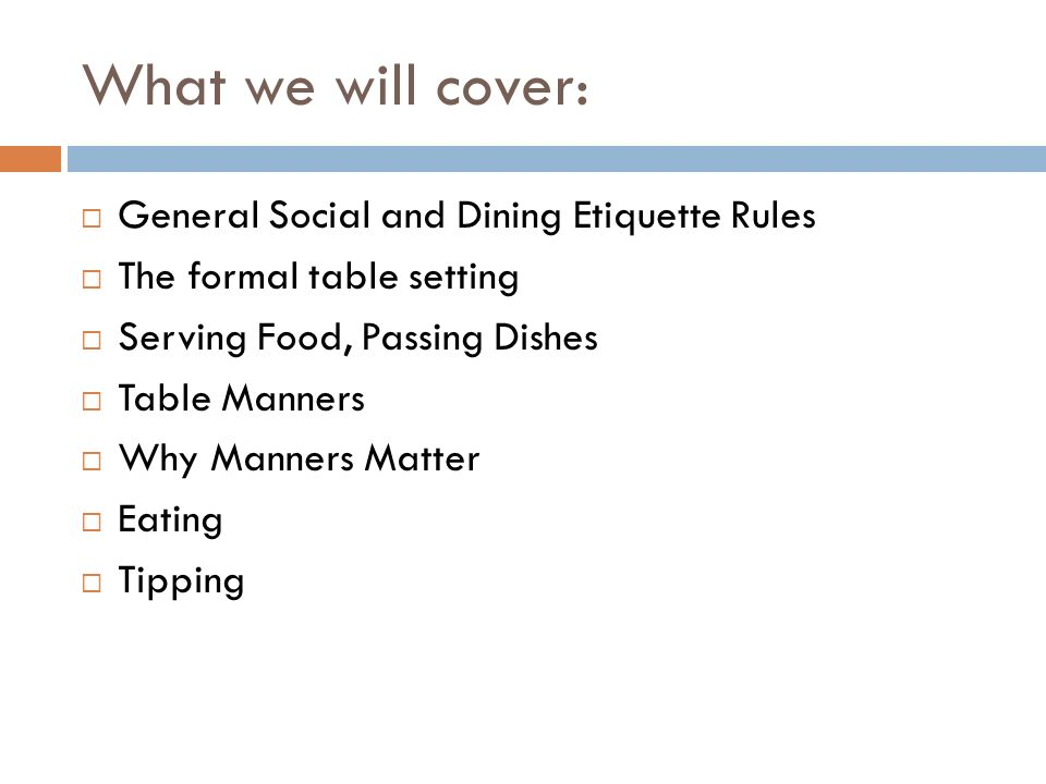 What We Will Cover General Social And Dining Etiquette Rules