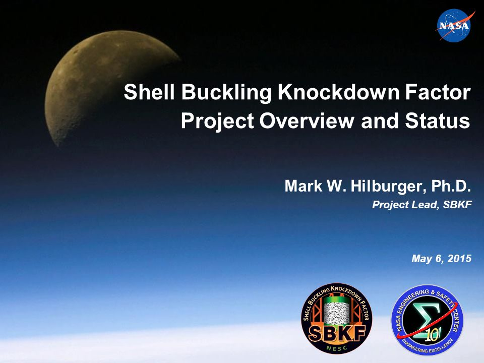 Shell Buckling Knockdown Factor Project Overview and Status