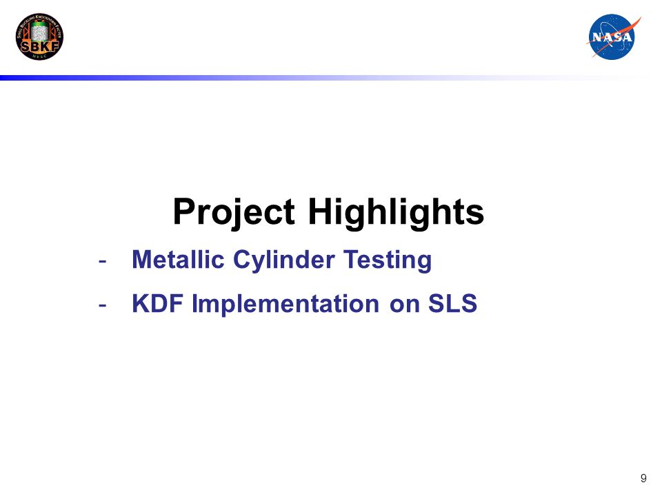 Project Highlights Metallic Cylinder Testing KDF Implementation on SLS