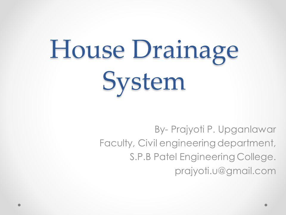 House drainage system by prajyoti p upganlawar ppt for House drainage system ppt