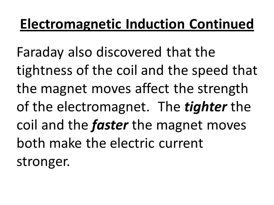 Electromagnetic Induction Continued