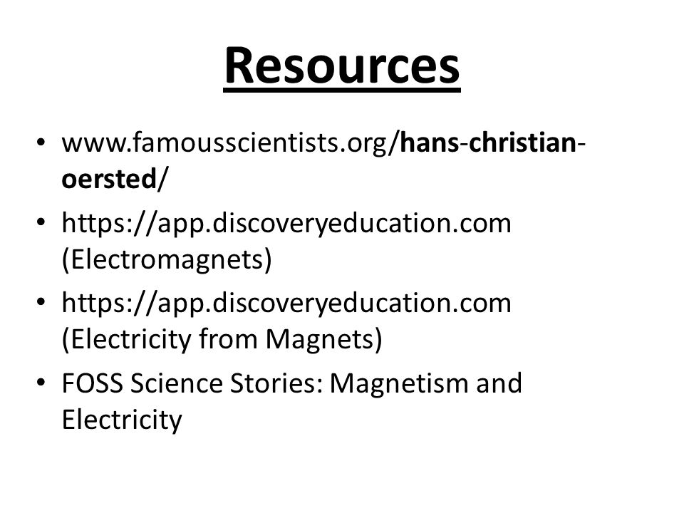Resources www.famousscientists.org/hans-christian-oersted/