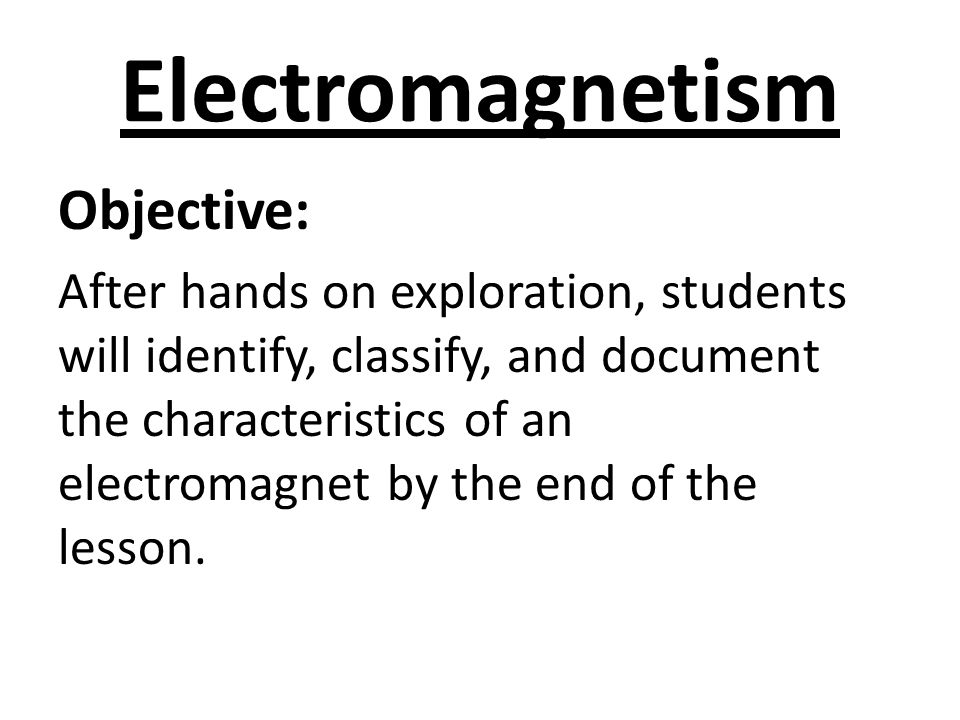 Electromagnetism Objective: